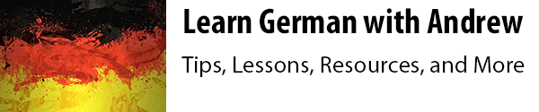 Learn German with Andrew - Tips, Lessons, Resources, and More